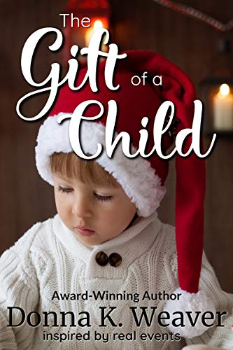 The Gift of a Child by [Weaver, Donna K.]