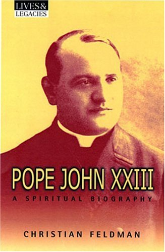 Download Pope John XXIII: A Spiritual Biography (Lives & Legacies) PDF