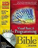 Visual Basic 6 COM+ Programming Bible, John Paul Mueller, 0764547313