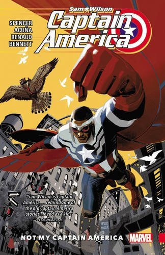 Captain America: Sam Wilson Vol. 1: Not My Captain America