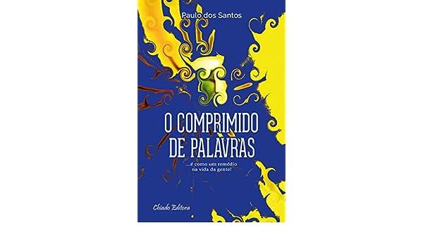 O Comprimido de Palavras (Portuguese Edition): Paulo dos Santos ...