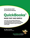 QuickBooks Made Fast and Simple: Learn the easier Cash Basis Method of accounting used by contractors and other service based businesses to perform ... prepare for year-end taxes or IRS audits
