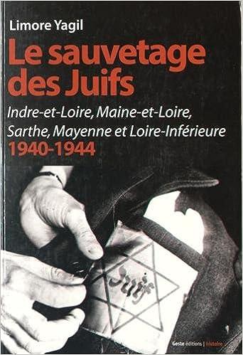 Lire un Le sauvetage des Juifs : Indre-et-Loire, Maine-et-Loire, Sarthe, Mayenne et Loire-Inférieure (1940-1944) pdf epub