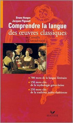 En ligne Comprendre la langue des oeuvres classiques epub, pdf