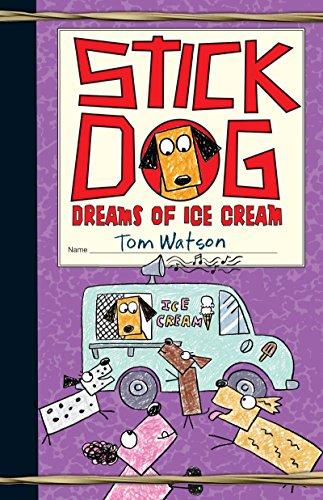 Stick Dog Dreams of Ice Cream -