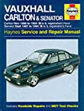 Vauxhall Carlton and Senator Service and Repair Manual (Haynes Service and Repair Manuals)
