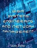 Gsm Systems Engineering and Network Management, Alex Fares, 1410715132