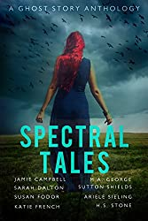 Spectral Tales: A Ghost Story Anthology