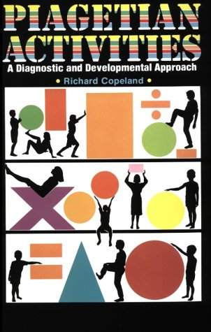 Piagetian Activities: A Diagnostic and Developmental Approach