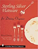 Sterling Silver Flatware for Dining Elegance (Schiffer Book for Collectors)