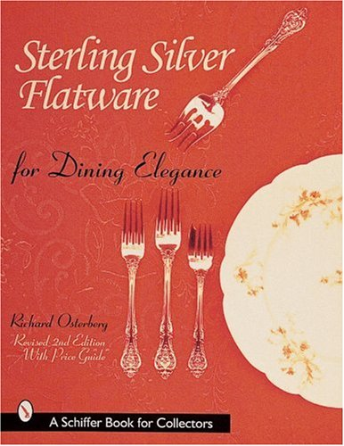 Sterling Silver Flatware for Dining Elegance (Schiffer Book for Collectors) ()