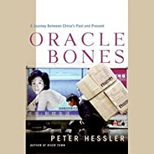 Oracle Bones: A Journey Through Time in China Audiobook by Peter Hessler Narrated by Peter Berkrot