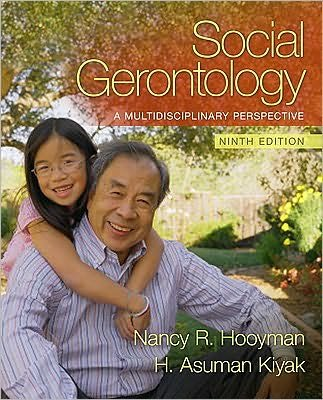 Download Social Gerontology (text only) 9th (Ninth) edition by N. Hooyman,H. A. Kiyak pdf epub