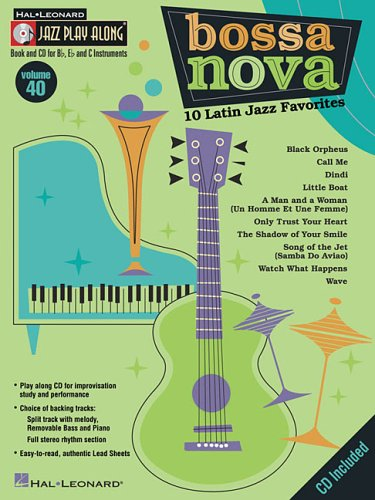 Bossa Nova - 10 Latin Jazz Favorites: Jazz Play-Along Volume 40