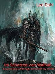 Im Schatten von Walhall - Die germanische Mythologie erfrischend neu erzählt