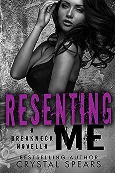 Resenting Me (Breakneck series) by [Spears, Crystal]