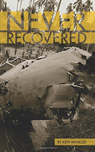 Download Never Recovered: WWII Gold in the Himalayas PDF