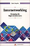 Internetworking: Designing The Right Architechtures: Designing the Right Architectures (Data Communications and Networks)