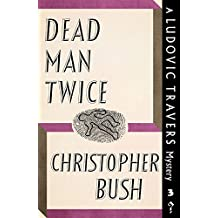 Dead Man Twice: A Ludovic Travers Mystery