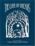 The Gate of Dreams, Lillian Moats, 0963649213