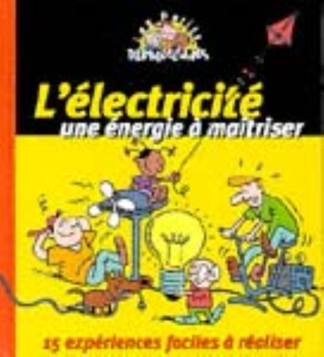 L'Electricité, une énergie à maîtriser : 15 expériences faciles à réaliser Album – septembre 2000 Collectif L' Electricité Albin Michel Jeunesse 2226113045