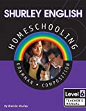 Shurley English Homeschooling: Level 6 Teacher's Manual with Audio CD Jingles (Shurley English Homeschooling Teachers Manuals, 6)