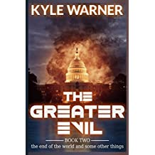The Greater Evil (The End of the World and Some Other Things)