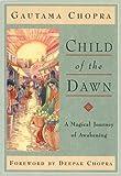 Child of the Dawn, Gautama Chopra, 1878424386