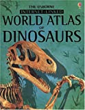 World Atlas of Dinosaurs - Internet Linked, Susannah Davidson and Stephanie Turnbull, 0794506305