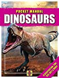 Dinosaurs: Classification, Time, Size, Diet & More! (Pocket Manual)