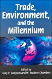 Trade, Environment and the Millennium, Sampson, Gary P. and Chambers, W. Bradnee, 928081043X