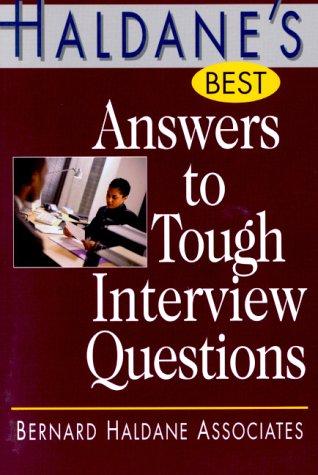 Haldane's Best Answers to Tough Interview Questions