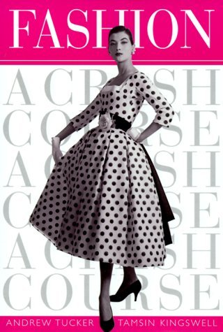 Fashion (A Crash Course) by Andrew Tucker (2000-03-15)