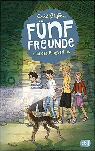 Funf Freunde Und Das Burgverlies Einzelbande Band 18 Amazon De Blyton Enid Raidt Gerda Mooshammer Lohrer Marita Bucher