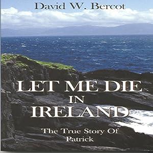 Let Me Die in Ireland Audiobook