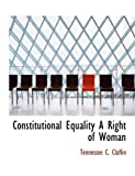 Constitutional Equality a Right of Woman, Tennessee C. Claflin, 0554836904