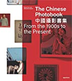 img - for The Chinese Photobook, From the 1900s to the Present: Mid-Sized Edition book / textbook / text book