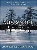Missouri: Ice Castle, Joyce Livingston, 0786287470