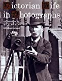 img - for Victorian Life in Photographs book / textbook / text book