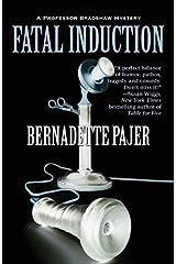 Fatal Induction: A Professor Bradshaw Mystery (Professor Bradshaw Series) by Bernadette Pajer (2012-05-01)