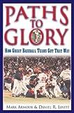 Paths to Glory, Mark L. Armour and Daniel R. Levitt, 1574888056