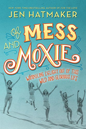 Of Mess and Moxie PDF