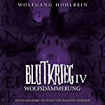 Wolfsdämmerung (Blutkrieg 4)   Wolfgang Hohlbein