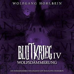Wolfsdämmerung (Blutkrieg 4) Hörbuch