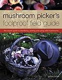 Mushroom Picker's Foolproof Field Guide: