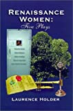 Renaissance Women, Laurence Holder, 0759605211