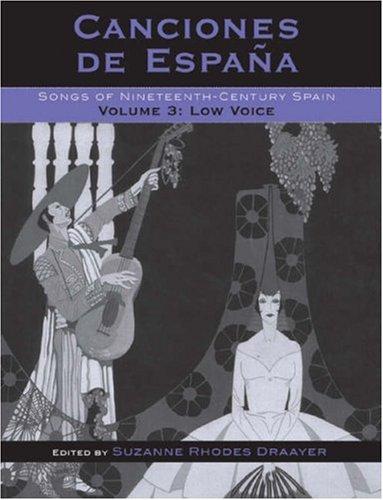 Canciones de España: Songs of Nineteenth-Century Spain, Low Voice (Volume 3)