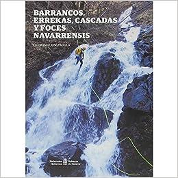 Barrancos, errekas, cascadas y foces navarrensis: Amazon.es ...