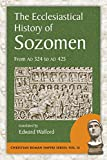 The Ecclesiastical History of Sozomen: From AD