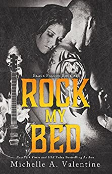 Rock My Bed (Black Falcon Book 2) (Black Falcon Series) by [Valentine, Michelle A.]